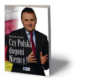 """Witold Orłowski, """"Czy Polska dogoni Niemcy?"""", PWN, Warszawa 2015"""
