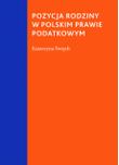 """Katarzyna Święch, """"Pozycja rodziny w polskim prawie podatkowym"""", Warszawa 2013, wyd. Wolters Kluwer Polska"""