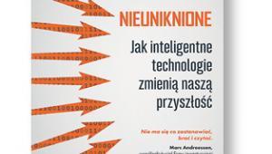 """Kevin Kelly """"Nieuniknione. Jak inteligentne technologie zmienią naszą przyszłość"""", tłum. Piotr Cypryański Wydawnictwo Poltext, Warszawa 2017"""